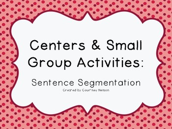 Kindergarten/PK Centers & Small Group Activities: Sentence Segmentation