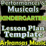 Kindergarten Performance/Musical Unit Lesson Plan Template Arkansas Music