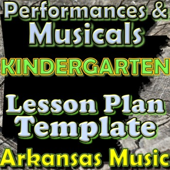 Kindergarten Performance/Musical Unit Lesson Plan Template Arkansas Music