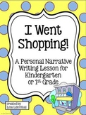Personal Narrative Writing for Kindergarten ~ I Went Shopping {Common Core}