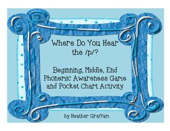 Kindergarten Phonemic Awareness Activities: Where Do You Hear /p/?