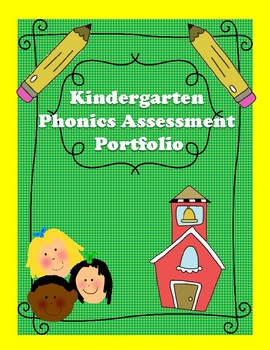 Kindergarten Phonics Assessment Portfolio
