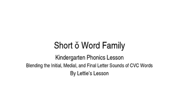 Kindergarten Phonics Lesson: Blending CVC Words- Short o W