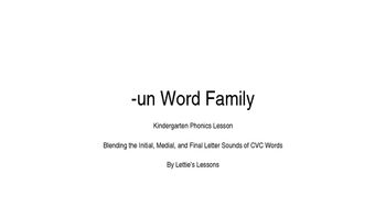 Kindergarten Phonics Lesson: Blending CVC Words -un Word Family
