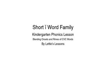 Kindergarten Phonics Lesson: Blending onset and rime- Short i Word Family Set
