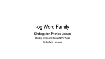 Kindergarten Phonics Lesson: Blending onset and rime- og W