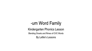 Kindergarten Phonics Lesson: Blending onset and rime- um W