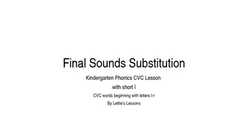 Kindergarten Phonics Lesson: Final Sound Substitutions Sho