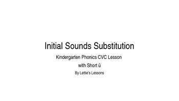 Kindergarten Phonics Lesson: Initial Sound Substitutions Short u Word Family Set
