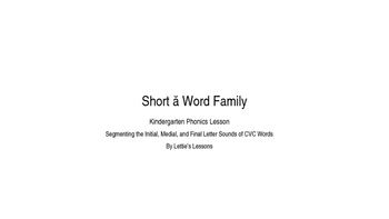 Kindergarten Phonics Lesson: Segmenting CVC Words- Short a Word Family Set