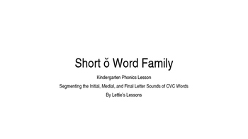 Kindergarten Phonics Lesson: Segmenting CVC Words- Short o Word Family Set