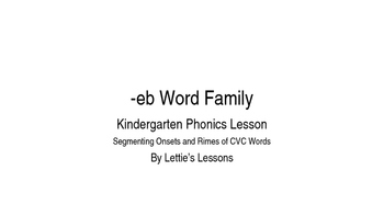 Kindergarten Phonics Lesson: Segmenting onset and rime Short e Word Family Set