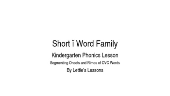 Kindergarten Phonics Lesson: Segmenting onset and rime Short i Word Family Set