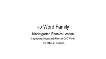 Kindergarten Phonics Lesson: Segmenting onset and rime- ip