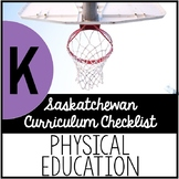 Kindergarten Physical Education - Saskatchewan Curriculum Checklists