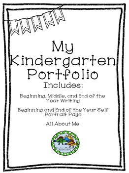 Kindergarten Portfolio Beginning, Middle, End of the Year Writing