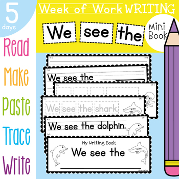 Kindergarten Printable Writing Book - We see the - 5 Day Sequence