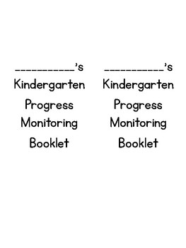 Kindergarten Progress Monitoring Booklet
