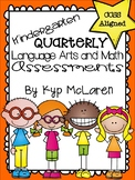 Kindergarten Quarterly Language Arts and Math Assessments - Common Core Aligned