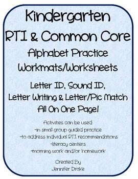 Kindergarten RTI & CC Alphabet Workmats/Worksheets~ Letter ID, Sound, Writing+!