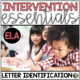 Letter Identification Essentials: Small Group & Intervention Resources