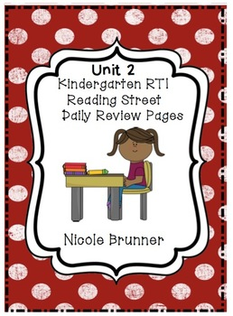 Kindergarten RTI Reading Street Daily Review Pages Unit 2