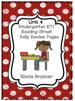 Kindergarten RTI Reading Street Daily Review Pages Unit 4