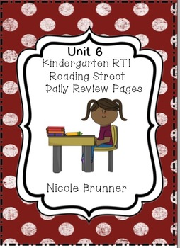 Kindergarten RTI Reading Street Daily Review Pages Unit 6