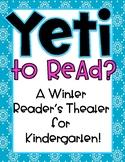 Kindergarten Reader's Theater: Yeti to Read-Winter Stories