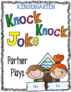 Kindergarten Readers Theater: Knock Knock Joke Partner Plays