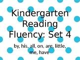 Kindergarten Reading Fluency Set 4