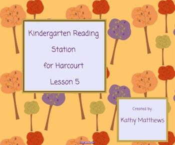 Kindergarten Reading Station for Harcourt Lesson 5