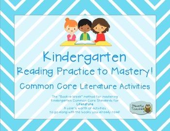 Kindergarten Reading Practice to Mastery Common Core Literature Version