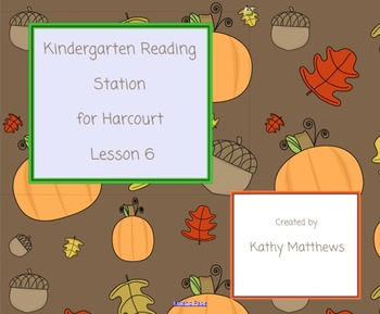 Kindergarten Reading Station for Harcourt Lesson 6