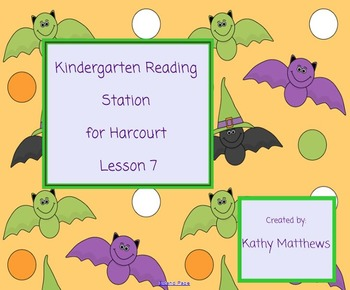Kindergarten Reading Station for Harcourt Lesson 7