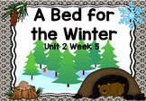 Kindergarten Reading Street A Bed for the Winter Unit 2 We