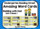 Kindergarten Reading Street Amazing Word Cards Building with Dad