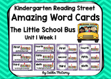 Kindergarten Reading Street Amazing Word Cards The Little School Bus
