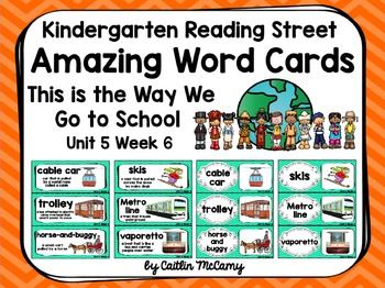 Kindergarten Reading Street Amazing Word Cards This is the Way We Go to School