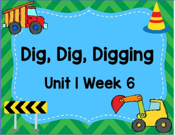 Kindergarten Reading Street Dig Dig Digging Unit 1 Week 6 Flipchart