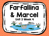 Kindergarten Reading Street Farfallina & Marcel Unit 3 Week 4 Flipchart