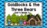 Kindergarten Reading Street Goldilocks & the Three Bears Unit 4 Week 4 Flipchart