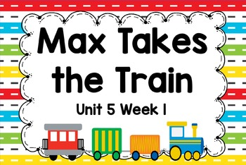 Kindergarten Reading Street Max Takes the Train Unit 5 Week 1 Flipchart