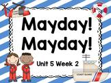 Kindergarten Reading Street Mayday! Mayday! Unit 5 Week 2