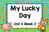 Kindergarten Reading Street My Lucky Day Unit 4 Week 2 Flipchart