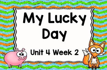 Kindergarten Reading Street My Lucky Day Unit 4 Week 2 Flipchart