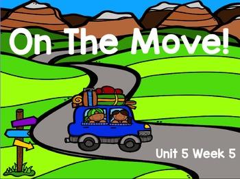 Kindergarten Reading Street On the Move! Unit 5 Week 5 Flipchart