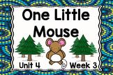 Kindergarten Reading Street One Little Mouse Unit 4 Week 3
