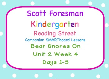 Kindergarten Reading Street SMARTboard Companion- Unit 2 Week 4 Bear Snores On