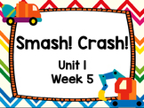 Kindergarten Reading Street Smash! Crash! Unit 1 Week 5 Days 3 & 4 Flipchart